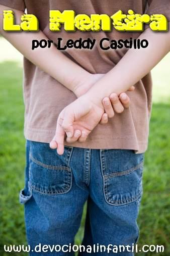 La Mentira – Leddy Castillo – Devocional Infantil