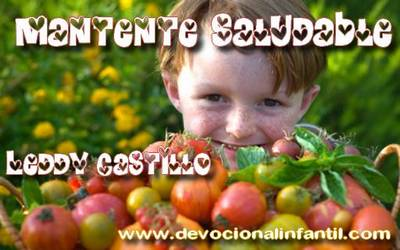 Mantente Saludable – Leddy Castillo – Devocional Infantil