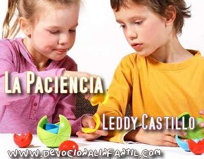 La Paciencia – Leddy Castillo – Devocional Infantil