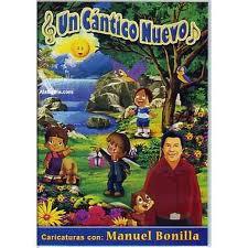 Un cantico nuevo (Dvd Completo) – Manuel Bonilla – Cantos para Niños