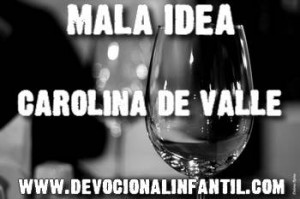Mala idea – Carolina de Valle – Devocional Infantil