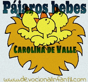 Pájaros bebes – Carolina de Valle – Devocional Infantil