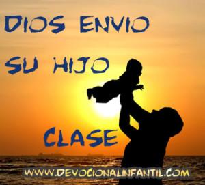 Dios envía a su hijo – El evangelio de Cristo del evangelio de Juan – Clase
