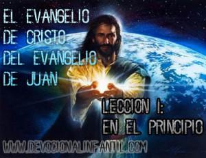En el Principio – El evangelio de Cristo del evangelio de Juan – Clase