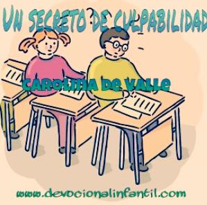 Un secreto de culpabilidad – Carolina de Valle – Devocional Infantil