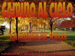 Camino al Cielo – Carolina de Valle – Devocional Infantil