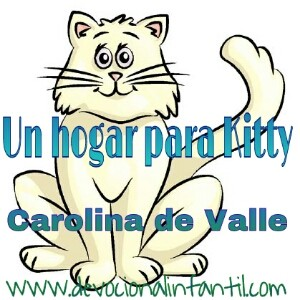 Un hogar para Kitty – Carolina de Valle – Devocional Infantil