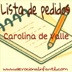 La lista de pedidos  – Carolina de Valle – Devocional Infantil