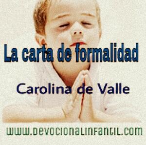 La carta de formalidad – Carolina de Valle – Devocional Infantil