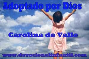 Adoptado por Dios – Carolina de Valle – Devocional Infantil