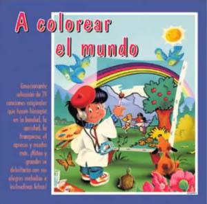 A colorear el mundo – CD Completo – Cantos para Niños