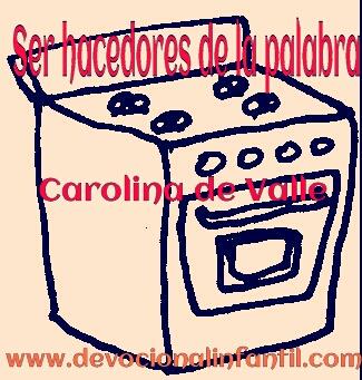 Ser hacedores de la palabra  – Carolina de Valle – Devocional Infantil