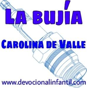 La bujía – Carolina de Valle – Devocional Infantil