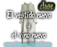 El vestido nuevo y el vino nuevo – El hijo de Dios – Clase