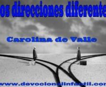Dos direcciones diferentes – Carolina de Valle – Devocional Infantil