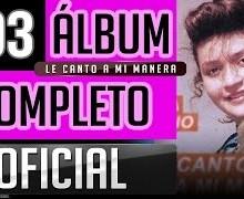Le Canto A Mi Manera [Album Completo Oficial] – CD Completo