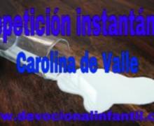 Repetición instantánea – Carolina de Valle – Devocional Infantil