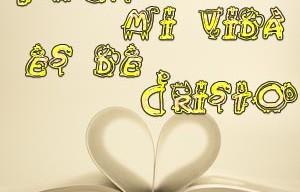 toda mi vida es de Cristo