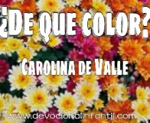 ¿De qué color? – Carolina de Valle – Devocional Infantil